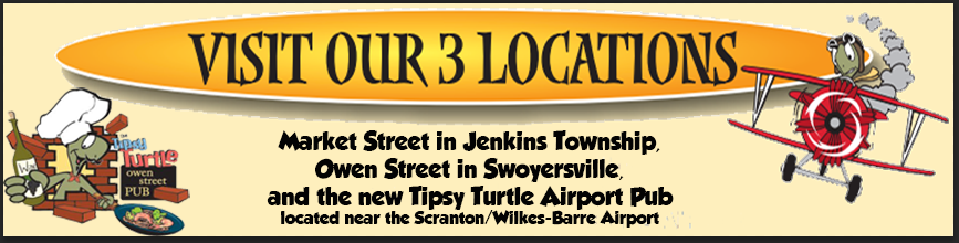 Tipsy Turtle Pub - 3 Locations - Swoyersville, Jenkins, Avoca - Pub and Eatery | Catering